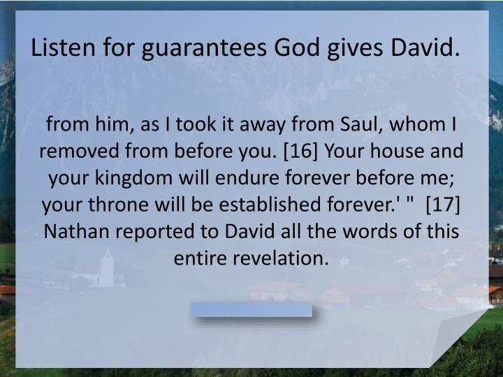 Listen for guarantees God gives David.