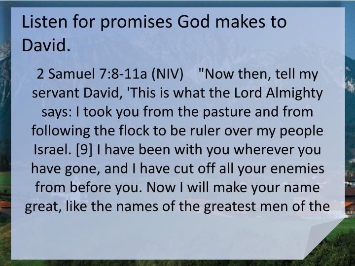 Listen for promises God makes to David.