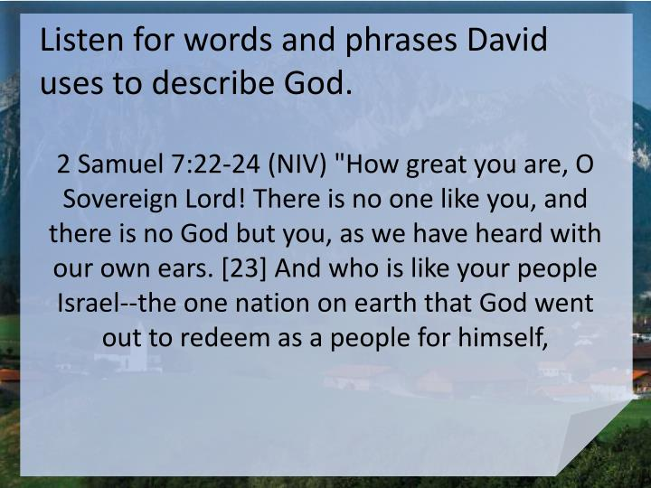 Listen for words and phrases David uses to describe God.
