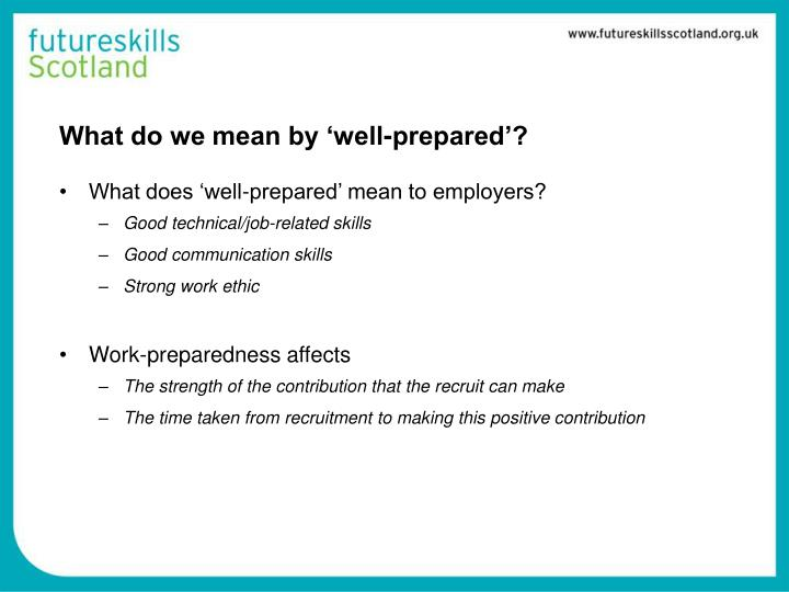 What do we mean by 'well-prepared'?