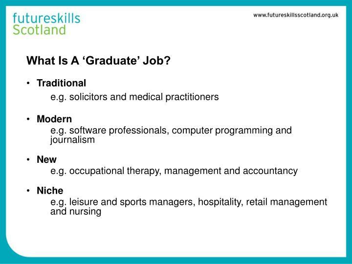 What Is A 'Graduate' Job?