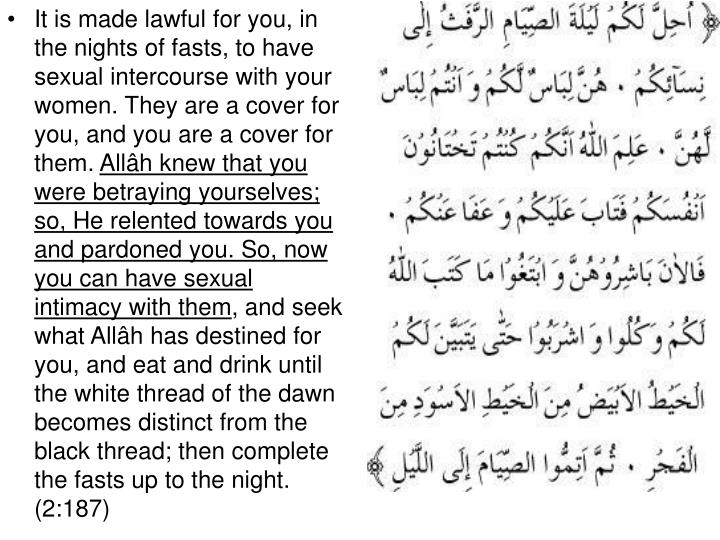 It is made lawful for you, in the nights of fasts, to have sexual intercourse with your women. They are a cover for you, and you are a cover for them.