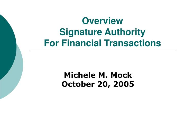 Overview signature authority for financial transactions