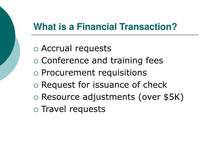 What is a financial transaction