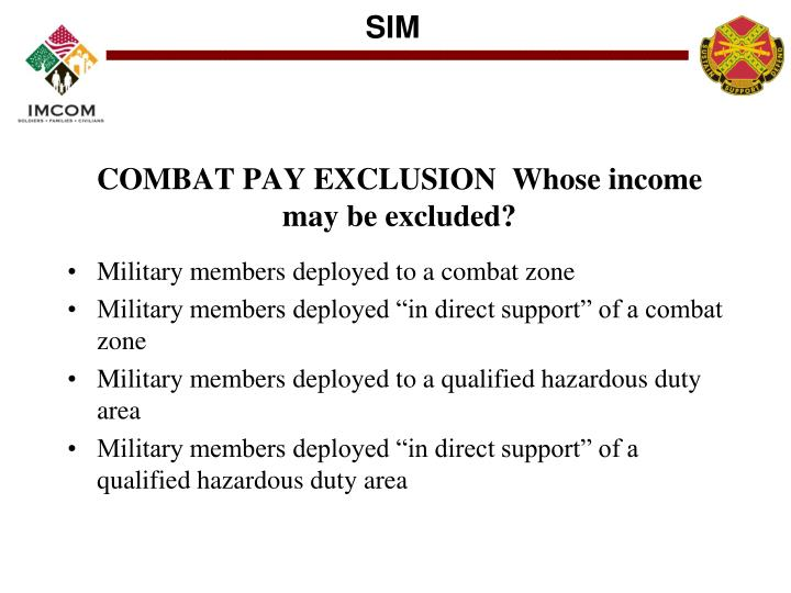 COMBAT PAY EXCLUSION  Whose income may be excluded?