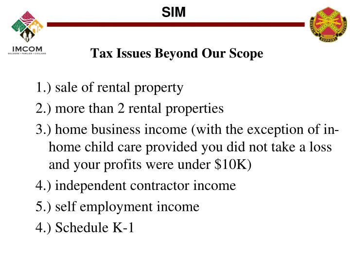 Tax Issues Beyond Our Scope