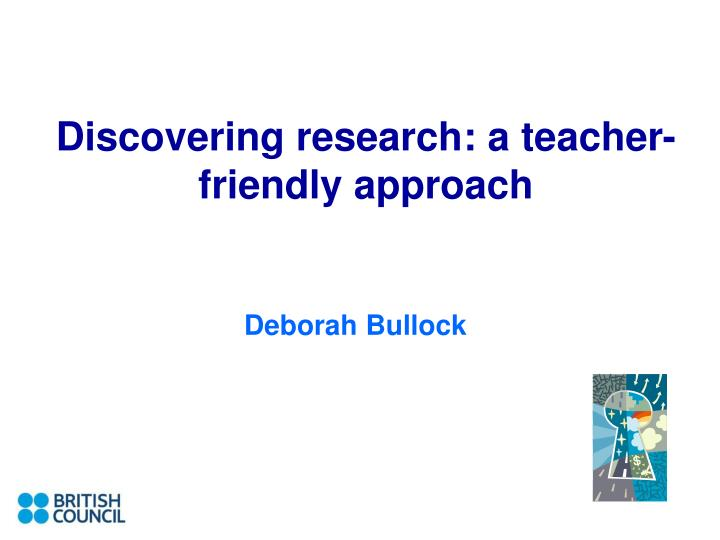 Discovering research a teacher friendly approach