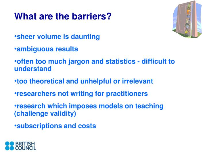 What are the barriers?