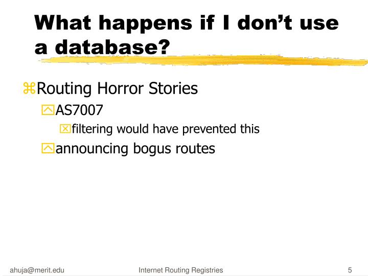What happens if I don't use a database?