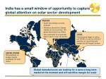 india has a small window of opportunity to capture global attention on solar sector development