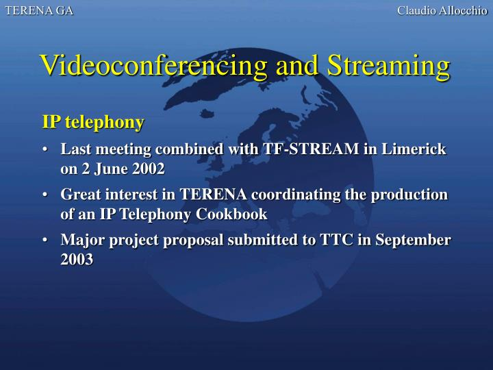 Videoconferencing and Streaming