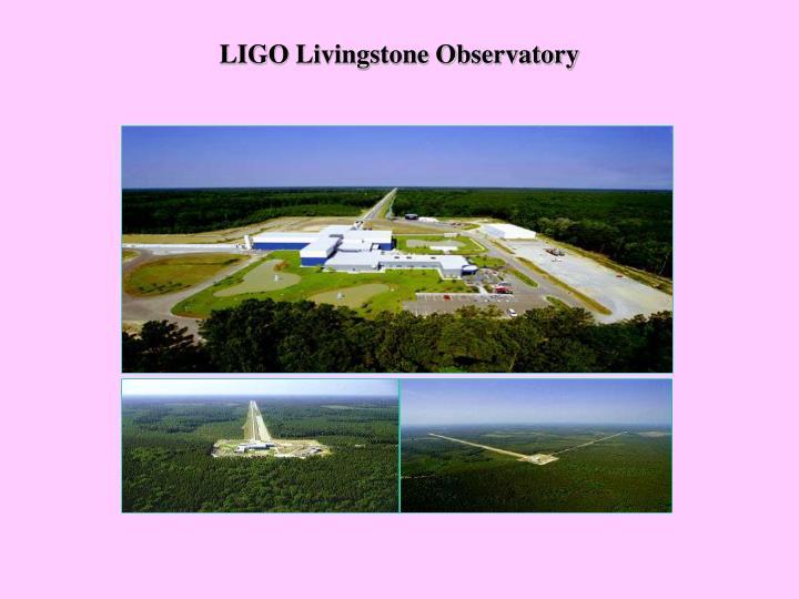 LIGO Livingstone Observatory