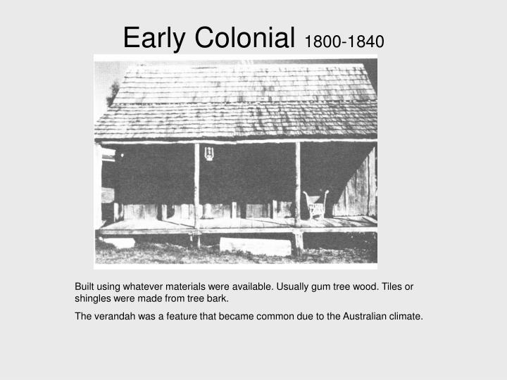 Early colonial 1800 1840