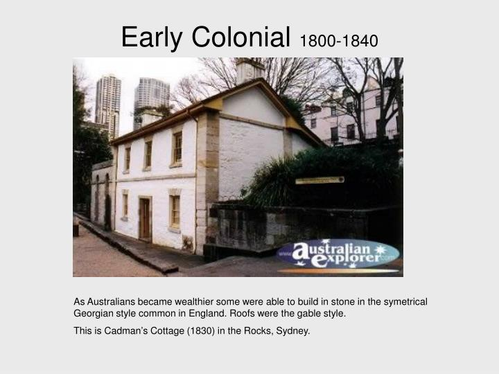 Early colonial 1800 18401