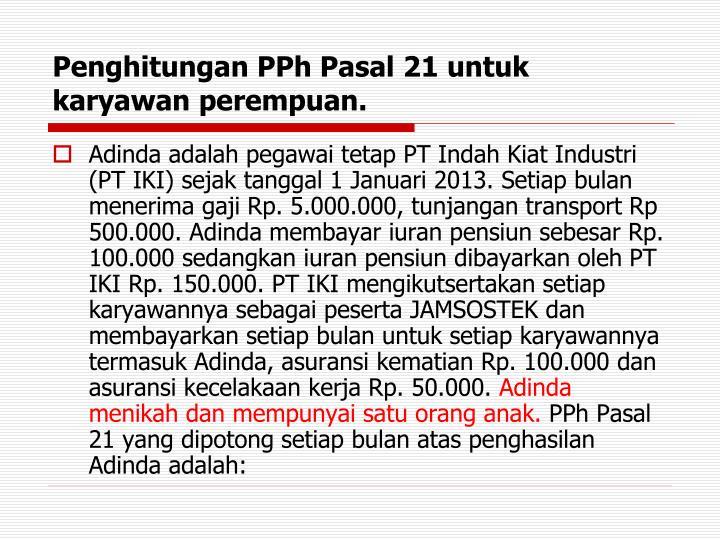 Penghitungan PPh Pasal 21 untuk karyawan perempuan.