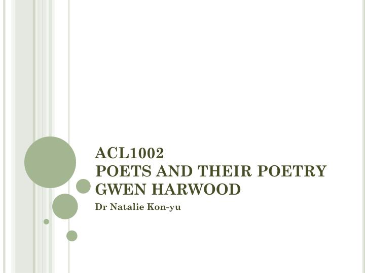 acl1002 poets and their poetry gwen harwood
