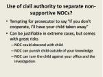 u se of civil authority to separate non supportive nocs
