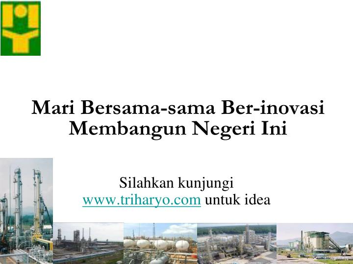 Mari Bersama-sama Ber-inovasi Membangun Negeri Ini