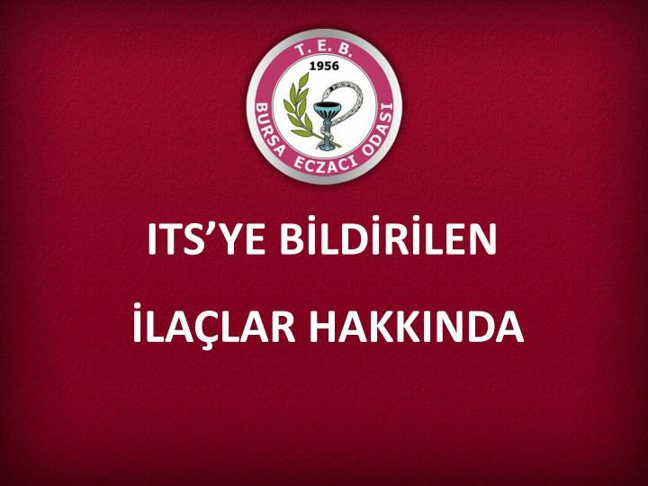 ITS'YE BİLDİRİLEN