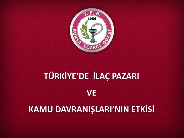 TÜRKİYE'DE  İLAÇ PAZARI