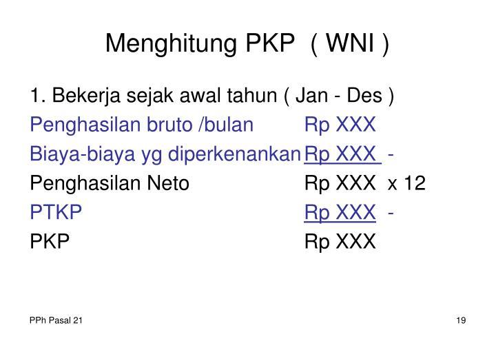 Menghitung PKP  ( WNI )