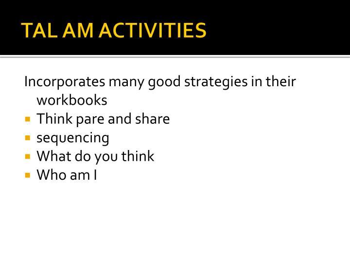 TAL AM ACTIVITIES
