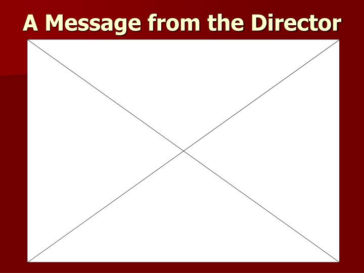 a message from the director