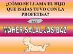 c mo se llama el hijo que isa as tuvo con la profetisa