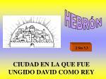 ciudad en la que fue ungido david como rey