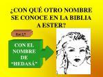 con qu otro nombre se conoce en la biblia a ester