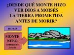 desde qu monte hizo ver dios a mois s la tierra prometida antes de morir