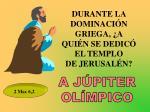 durante la dominaci n griega a qui n se dedic el templo de jerusal n
