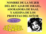 nombre de la mujer del rey ajab de israel adoradora de baal y asesina de los profetas del se or