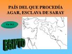 pa s del que proced a agar esclava de saray