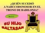qui n sucedi a nabucodonosor en el trono de babilonia