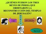 qui nes fueron los tres reyes de persia que ordenaron la reconstrucci n del templo de jerusal n