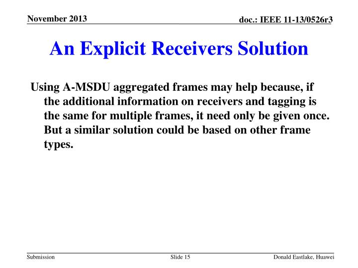 An Explicit Receivers Solution