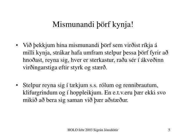 Mismunandi þörf kynja!