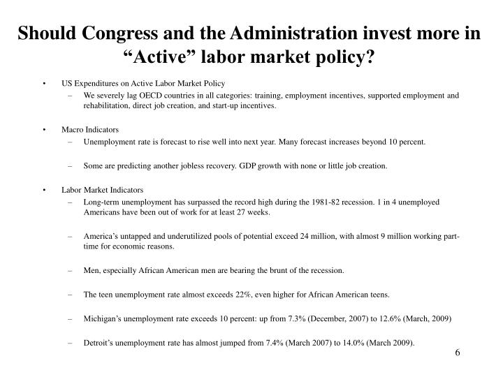 "Should Congress and the Administration invest more in ""Active"" labor market policy?"