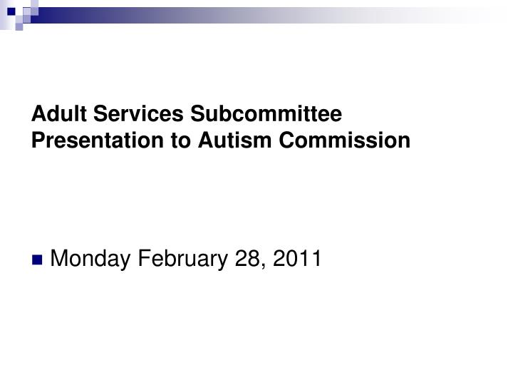 adult services subcommittee presentation to autism commission