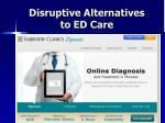 disruptive alternatives to ed care1