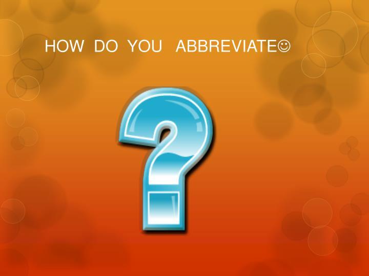 How do you abbreviate