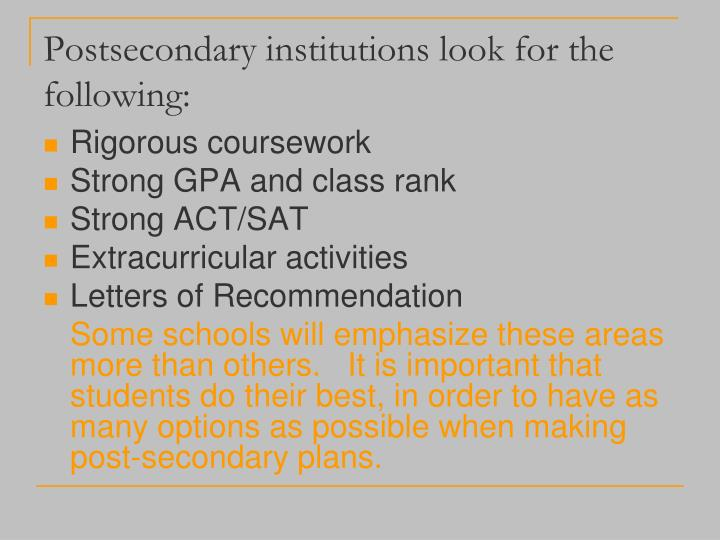Postsecondary institutions look for the following:
