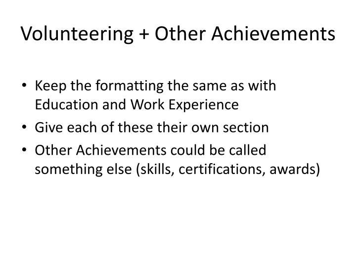 Volunteering + Other Achievements
