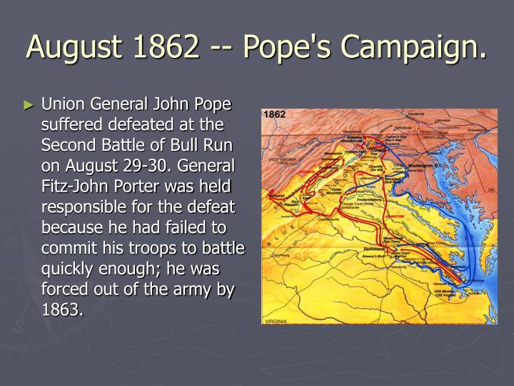 August 1862 -- Pope's Campaign.