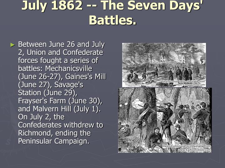 July 1862 -- The Seven Days' Battles.