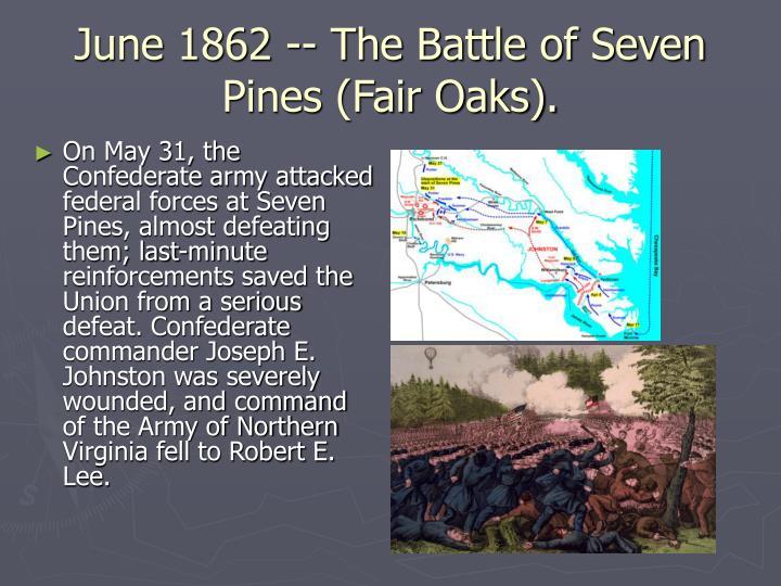 June 1862 -- The Battle of Seven Pines (Fair Oaks).