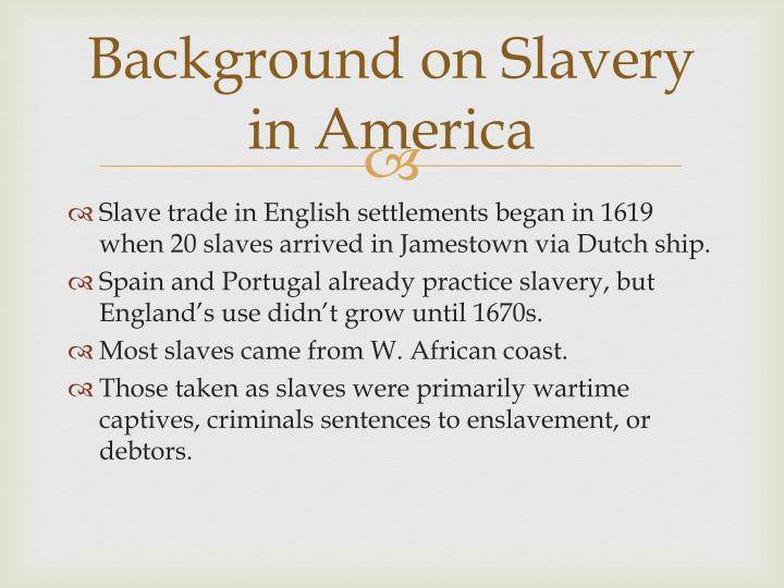 Background on slavery in america