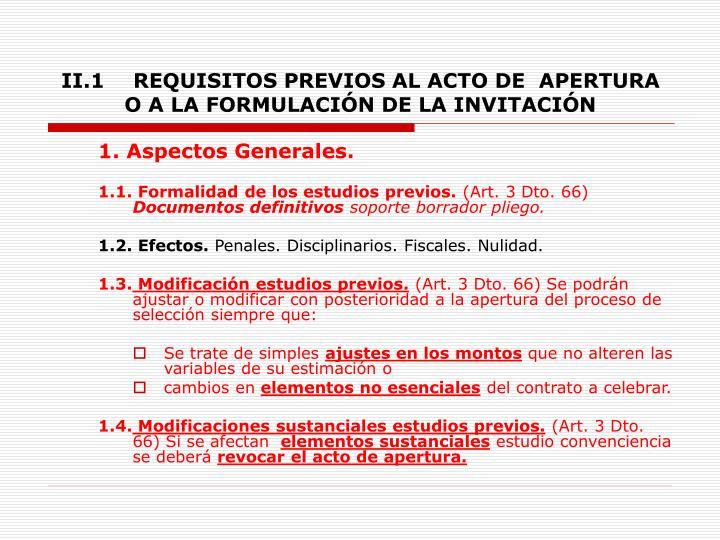 II.1REQUISITOS PREVIOS AL ACTO DE  APERTURA O A LA FORMULACIÓN DE LA INVITACIÓN