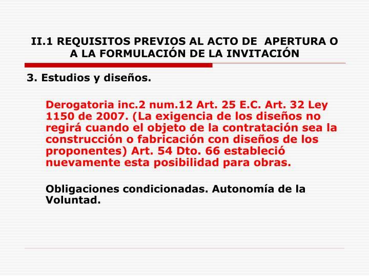 II.1 REQUISITOS PREVIOS AL ACTO DE  APERTURA O A LA FORMULACIÓN DE LA INVITACIÓN